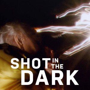 Filmplakat von Shot in the Dark mit dunklem Hintergrund